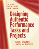 Designing Authentic Performance Tasks and Projects