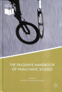 The Palgrave Handbook of Paralympic Studies / Ian Brittain, Aaron Beacom, editors.