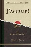J'accuse! (Classic Reprint)