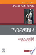 Pain Management in Plastic Surgery An Issue of Clinics in Plastic Surgery  E Book