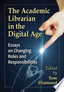 The Academic Librarian in the Digital Age