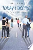 TODAY I DECIDE