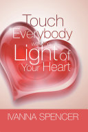 Touch Everybody with the Light of Your Heart