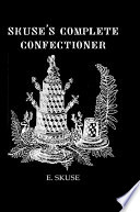 Skuse S Complete Confectioner