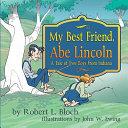 My Best Friend  Abe Lincoln