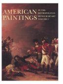 American Paintings in The Metropolitan Museum of Art  Vol  1