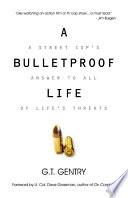 A Bulletproof Life