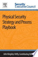 Physical Security Strategy and Process Playbook Book