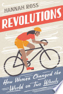 link to Revolutions : how women changed the world on two wheels in the TCC library catalog