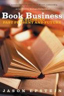 Book Business: Publishing Past, Present, and Future Pdf/ePub eBook