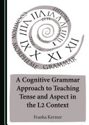 A Cognitive Grammar Approach to Teaching Tense and Aspect in the L2 Context