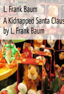 A Kidnapped Santa Claus (Illustrated)