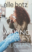 Waking Charley Vaughan