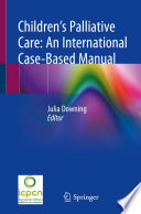 Children   s Palliative Care  An International Case Based Manual