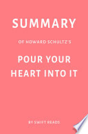 Summary of Howard Schultz's Pour Your Heart Into It by Swift Reads