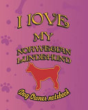 I Love My Norwegian Lundehund   Dog Owner Notebook  Doggy Style Designed Pages for Dog Owner to Note Training Log and Daily Adventures