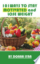 101Ways To Stay Motivated and Lose Weight Book PDF