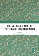 Liberal Ideals and the Politics of Decolonisation