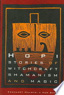 Hopi Stories Of Witchcraft Shamanism And Magic