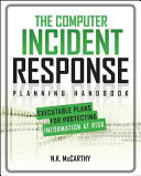 The Computer Incident Response Planning Handbook  Executable Plans for Protecting Information at Risk Book