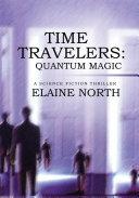 Time Travelers: Quantum Magic