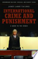 International Crime and Punishment  A Guide to the Issues