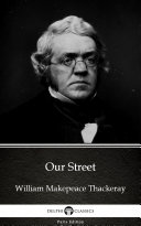 Our Street by William Makepeace Thackeray   Delphi Classics  Illustrated