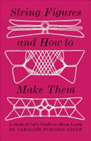 String Figures and how to Make Them: A Study of Cat's Cradle in Many ...