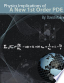 Physics Implications of a New 1st Order Pde