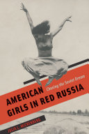 American Girls in Red Russia: Chasing the Soviet Dream - Seite 391