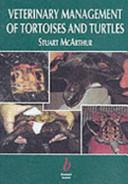 Veterinary Management of Tortoises and Turtles