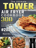 The Ultimate Tower Air Fryer Cookbook 2021