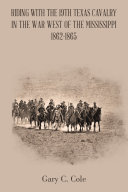 Pdf Riding with the 19Th Texas Cavalry in the War West of the Mississippi 1862-1865 Telecharger