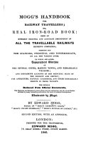 Mogg s Handbook for Railway Travellers  Or  Real Iron road Book