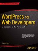 WordPress for Web Developers Pdf/ePub eBook