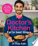 The Doctor S Kitchen Eat To Beat Illness A Simple Way To Cook And Live The Healthiest Happiest Life Book PDF