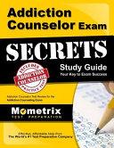 Addiction Counselor Exam Secrets