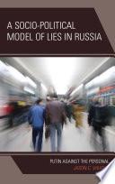 A Socio Political Model of Lies in Russia