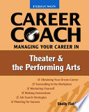 Career Coach  : Managing Your Career in Theater and the Performing Arts