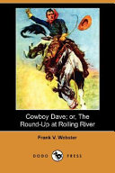 Cowboy Dave Or The Round Up At Rolling River Dodo Press