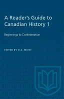 A Reader S Guide To Canadian History Beginnings To Confederation