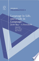 Language in Life  and a Life in Language  Jacob Mey  a Festschrift
