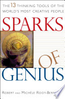 """Sparks of Genius: The 13 Thinking Tools of the World's Most Creative People"" by Robert Root-Bernstein, Michèle Root-Bernstein"