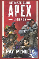 Apex Legends Ultimate Guide  How to Play and Become the Best Player in Apex Legends   For Both Beginners and Advanced Players