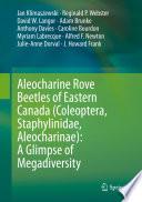 Aleocharine Rove Beetles Of Eastern Canada Coleoptera Staphylinidae Aleocharinae A Glimpse Of Megadiversity