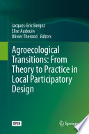 Agroecological Transitions  From Theory to Practice in Local Participatory Design