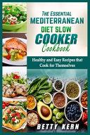 The Essential Mediterranean Diet Slow Cooker Cookbook