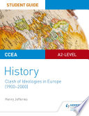 CCEA A2 level History Student Guide  Clash of Ideologies in Europe  1900 2000
