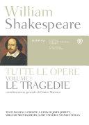 William Shakespeare. Tutte le opere. Vol. I. Le tragedie