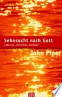 """Sehnsucht nach Gott  : Leben als """"christlicher Genießer"""""""